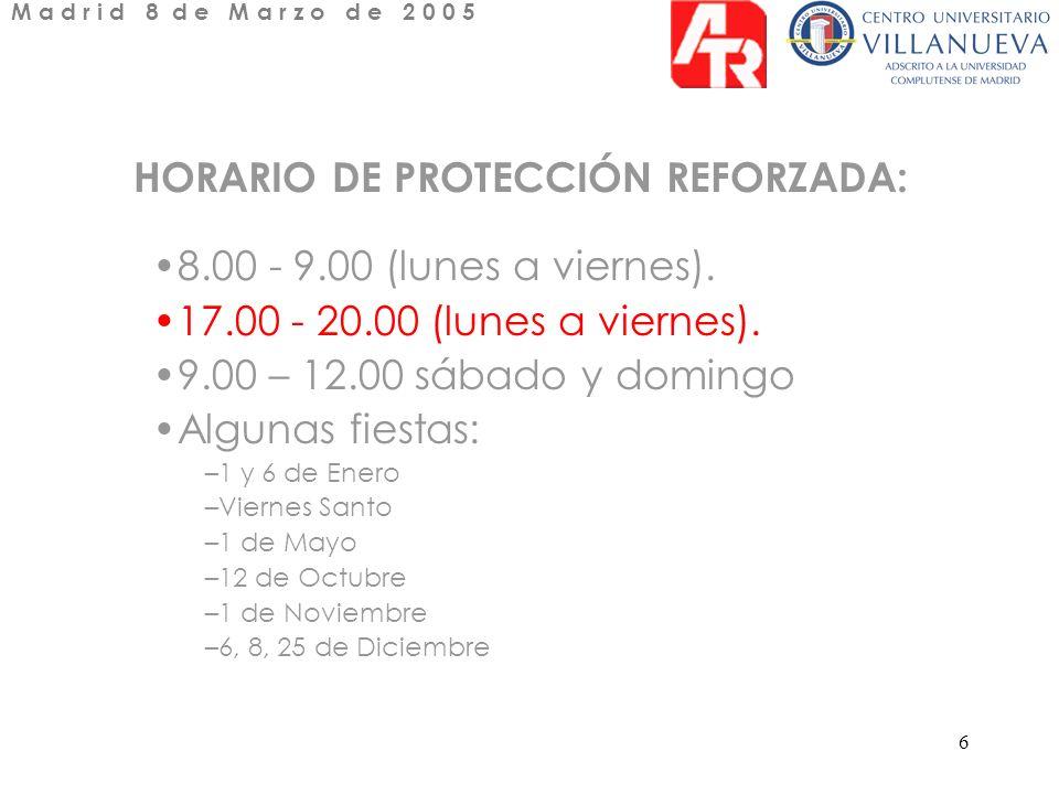 6 HORARIO DE PROTECCIÓN REFORZADA: 8.00 - 9.00 (lunes a viernes).