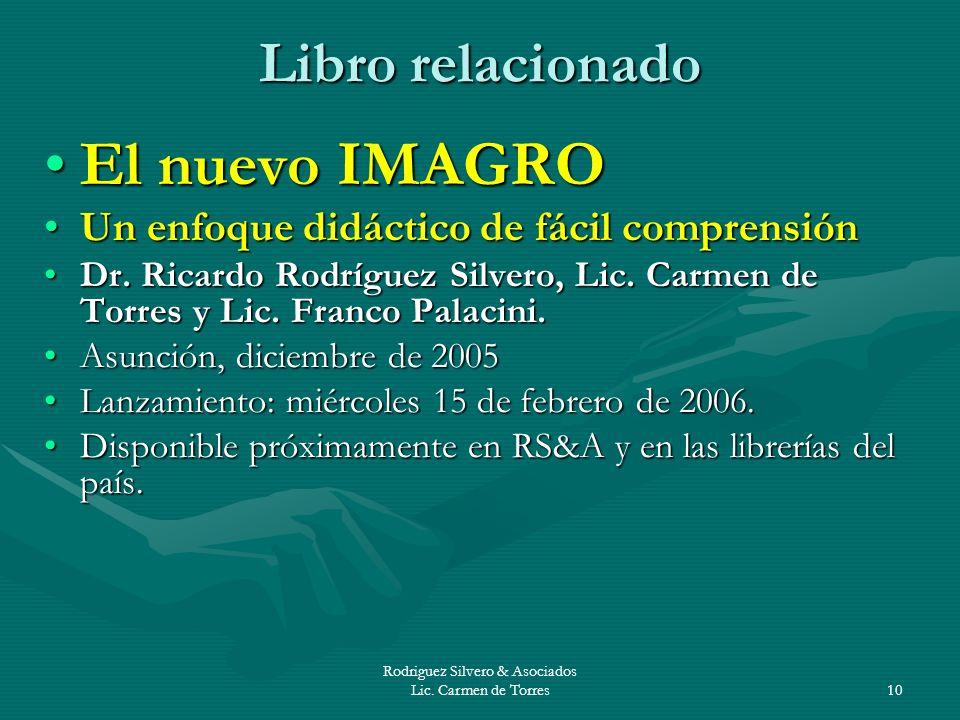 Rodriguez Silvero & Asociados Lic. Carmen de Torres10 Libro relacionado El nuevo IMAGROEl nuevo IMAGRO Un enfoque didáctico de fácil comprensiónUn enf