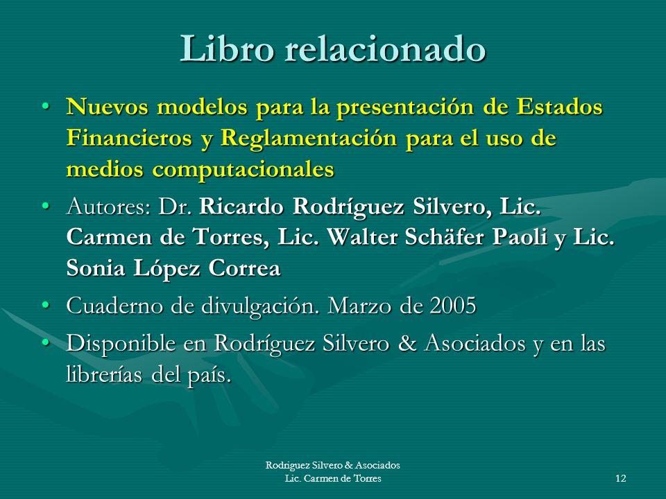 Rodriguez Silvero & Asociados Lic. Carmen de Torres12 Libro relacionado Nuevos modelos para la presentación de Estados Financieros y Reglamentación pa