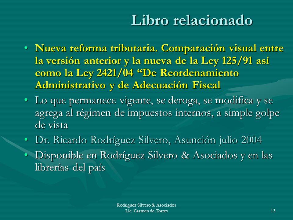 Rodriguez Silvero & Asociados Lic. Carmen de Torres13 Libro relacionado Nueva reforma tributaria. Comparación visual entre la versión anterior y la nu