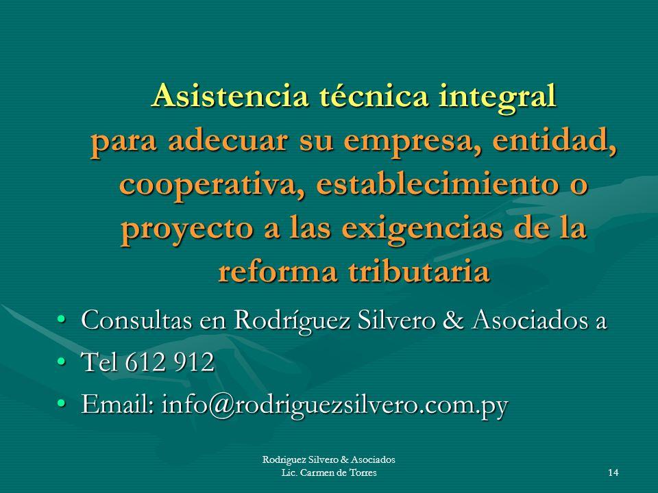 Rodriguez Silvero & Asociados Lic. Carmen de Torres14 Asistencia técnica integral para adecuar su empresa, entidad, cooperativa, establecimiento o pro