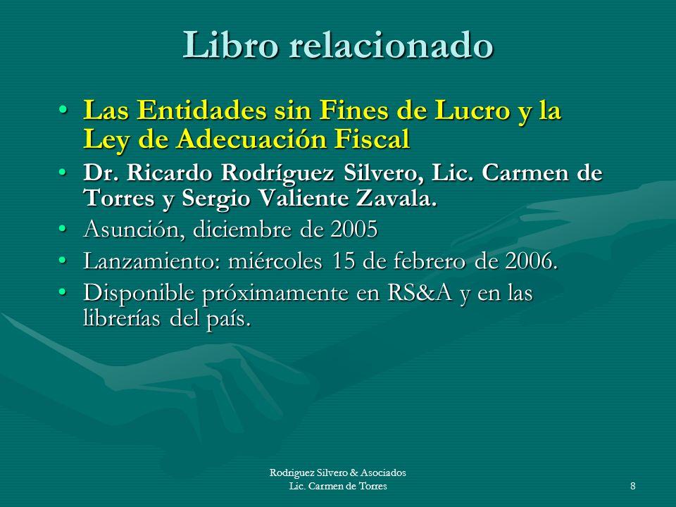 Rodriguez Silvero & Asociados Lic. Carmen de Torres8 Libro relacionado Las Entidades sin Fines de Lucro y la Ley de Adecuación FiscalLas Entidades sin