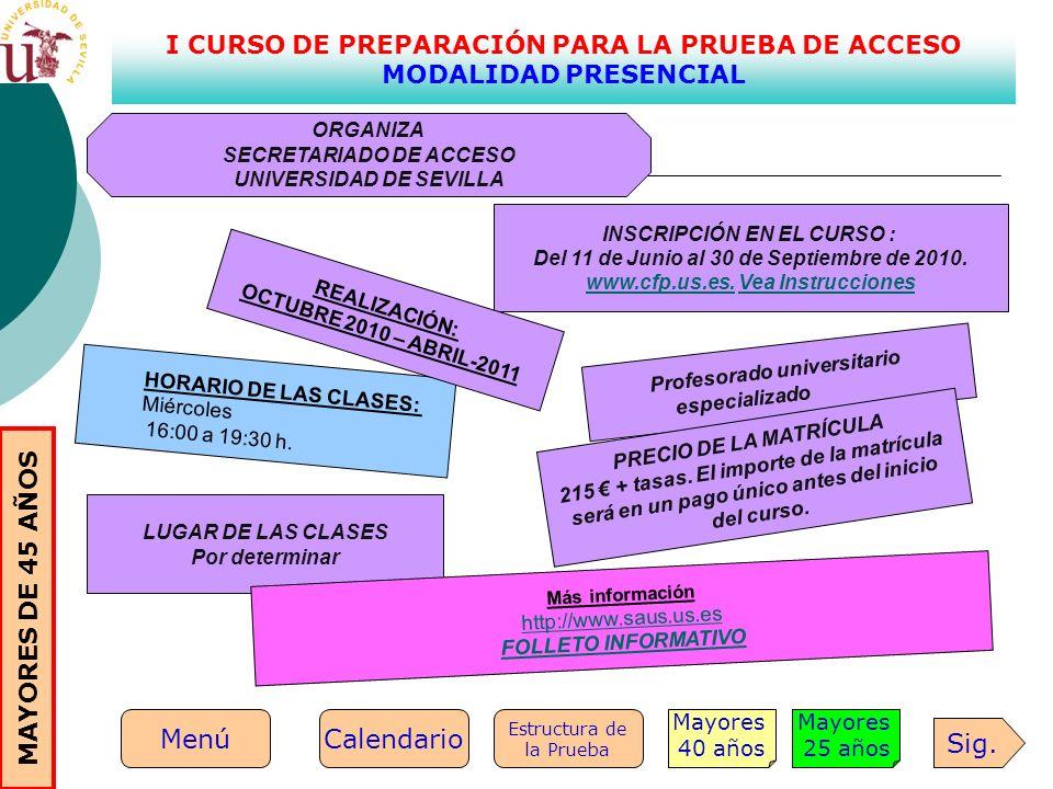 I CURSO DE PREPARACIÓN PARA LA PRUEBA DE ACCESO MODALIDAD PRESENCIAL INSCRIPCIÓN EN EL CURSO : Del 11 de Junio al 30 de Septiembre de 2010. www.cfp.us
