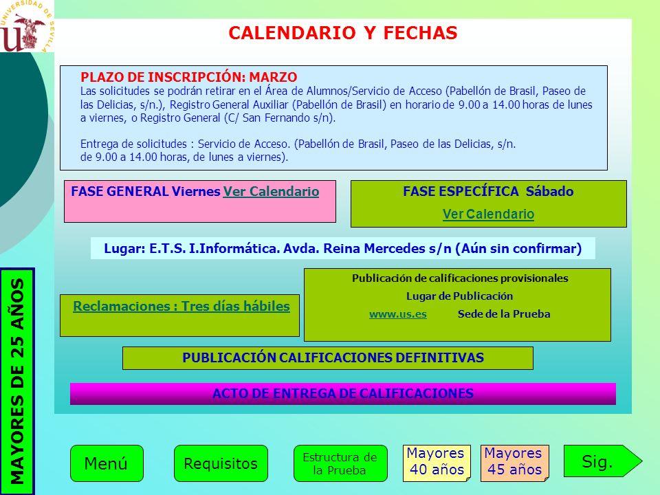 PRUEBA DE ACCESO A LA UNIVERSIDAD PARA MAYORES DE 25 AÑOS MAYORES DE 25 AÑOS CALENDARIO Y FECHAS PLAZO DE INSCRIPCIÓN: MARZO Las solicitudes se podrán