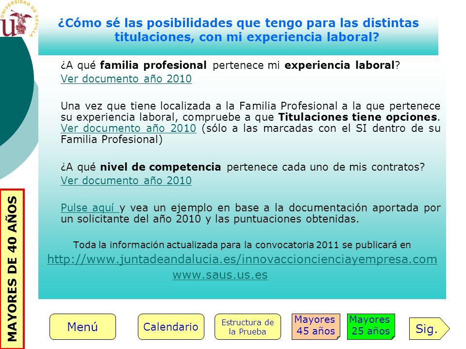 ¿A qué familia profesional pertenece mi experiencia laboral? Ver documento año 2010 Una vez que tiene localizada a la Familia Profesional a la que per