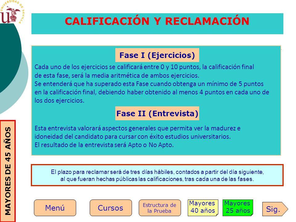 CALIFICACIÓN Y RECLAMACIÓN Cada uno de los ejercicios se calificará entre 0 y 10 puntos, la calificación final de esta fase, será la media aritmética