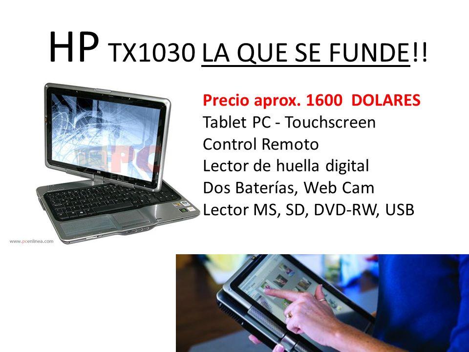 HP TX1030 LA QUE SE FUNDE!. Precio aprox.