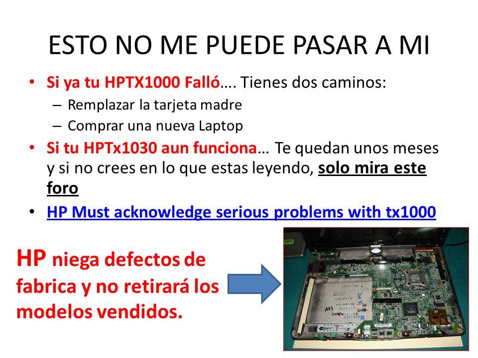 ESTO NO ME PUEDE PASAR A MI Si ya tu HPTX1000 Falló….