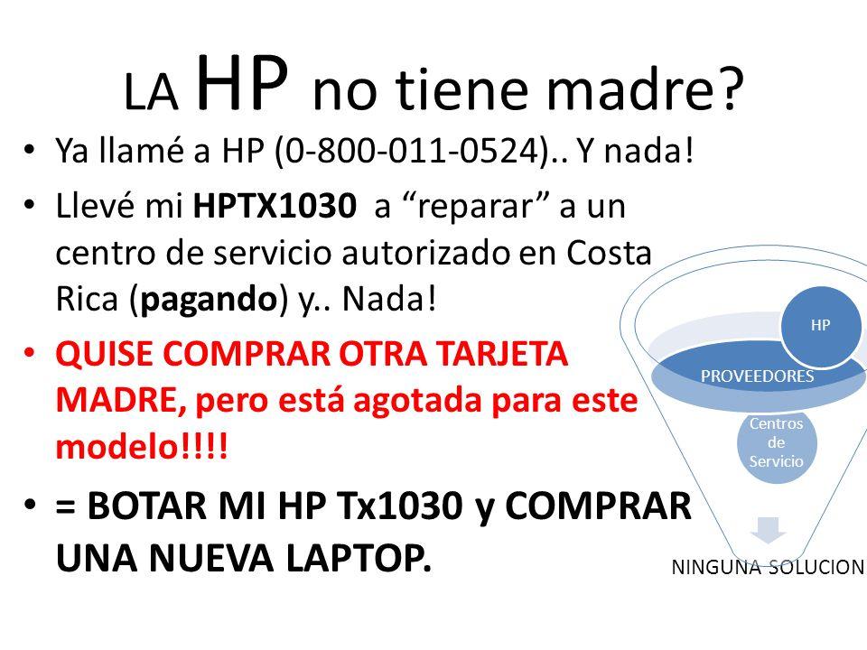 NINGUNA SOLUCION Centros de Servicio PROVEEDORES HP LA HP no tiene madre.