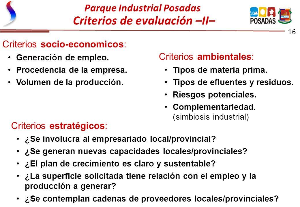 16 Criterios socio-economicos: Generación de empleo. Procedencia de la empresa. Volumen de la producción. Criterios ambientales: Tipos de materia prim