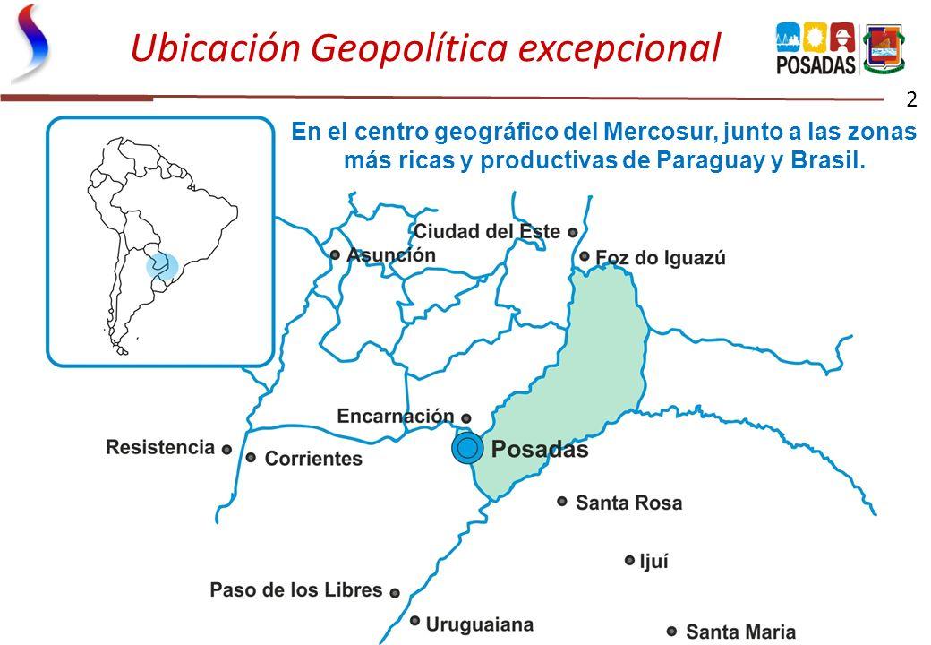 Ubicación Geopolítica excepcional 2 En el centro geográfico del Mercosur, junto a las zonas más ricas y productivas de Paraguay y Brasil.