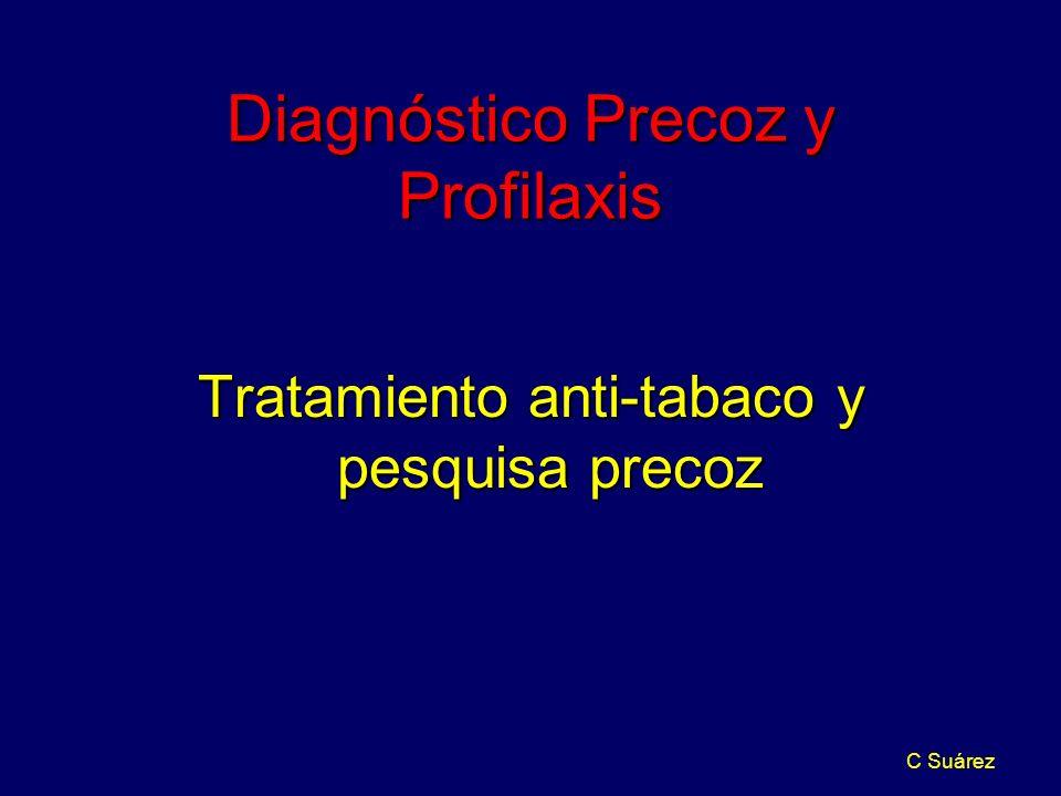 C Suárez Diagnóstico Precoz y Profilaxis Tratamiento anti-tabaco y pesquisa precoz