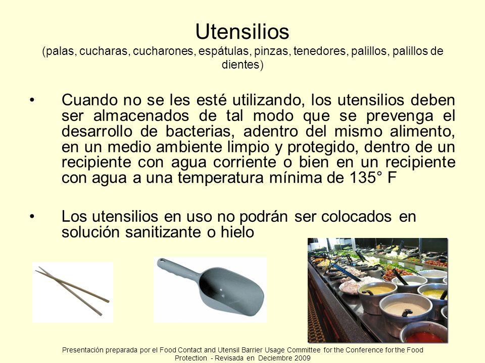 Utensilios (palas, cucharas, cucharones, espátulas, pinzas, tenedores, palillos, palillos de dientes) Cuando no se les esté utilizando, los utensilios