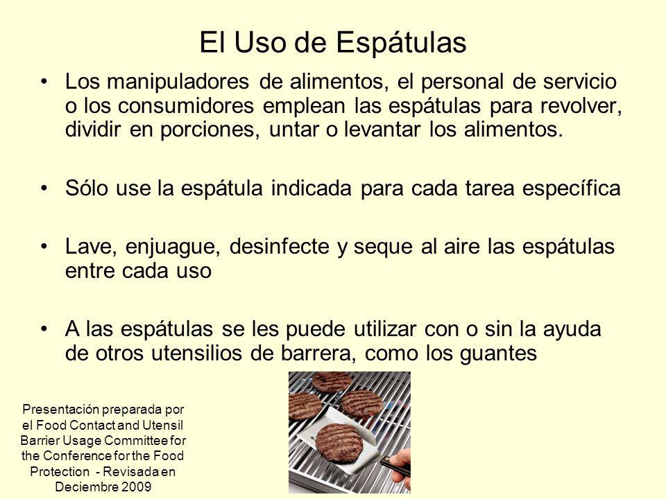 El Uso de Espátulas Los manipuladores de alimentos, el personal de servicio o los consumidores emplean las espátulas para revolver, dividir en porcion