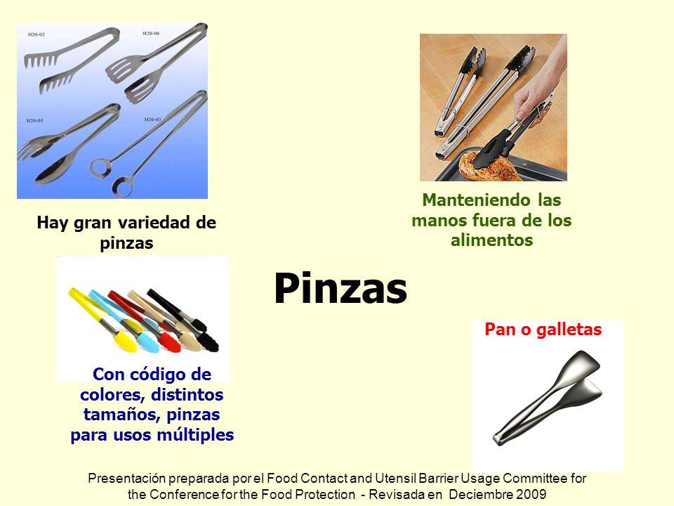 Pan o galletas Hay gran variedad de pinzas Con código de colores, distintos tamaños, pinzas para usos múltiples Pinzas Manteniendo las manos fuera de
