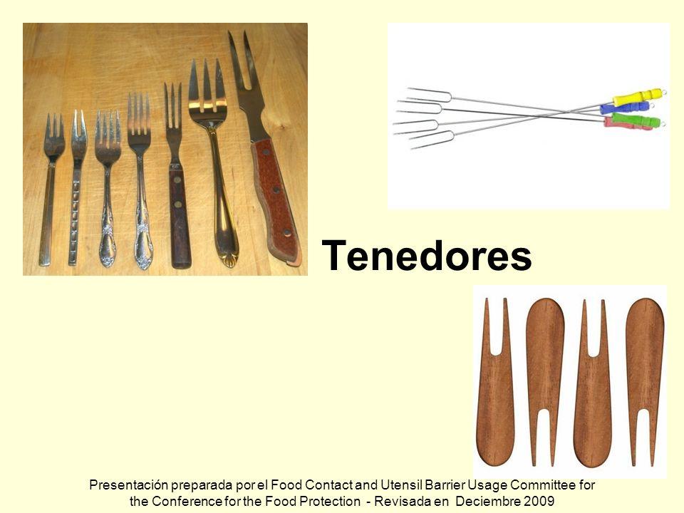 Tenedores Presentación preparada por el Food Contact and Utensil Barrier Usage Committee for the Conference for the Food Protection - Revisada en Deci
