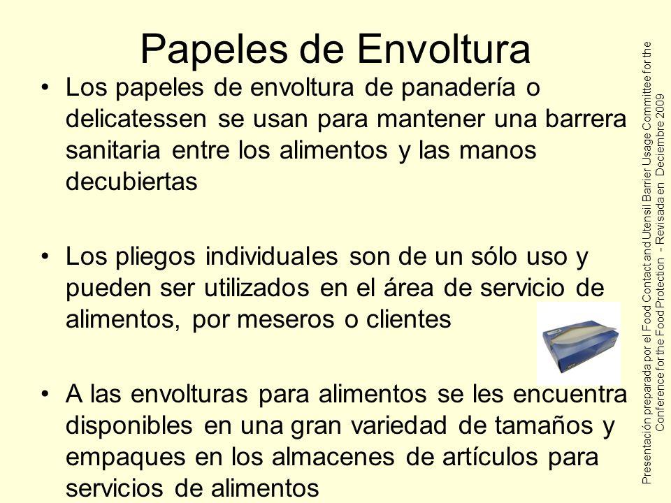 Papeles de Envoltura Los papeles de envoltura de panadería o delicatessen se usan para mantener una barrera sanitaria entre los alimentos y las manos