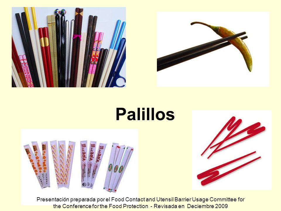 Palillos Presentación preparada por el Food Contact and Utensil Barrier Usage Committee for the Conference for the Food Protection - Revisada en Decie