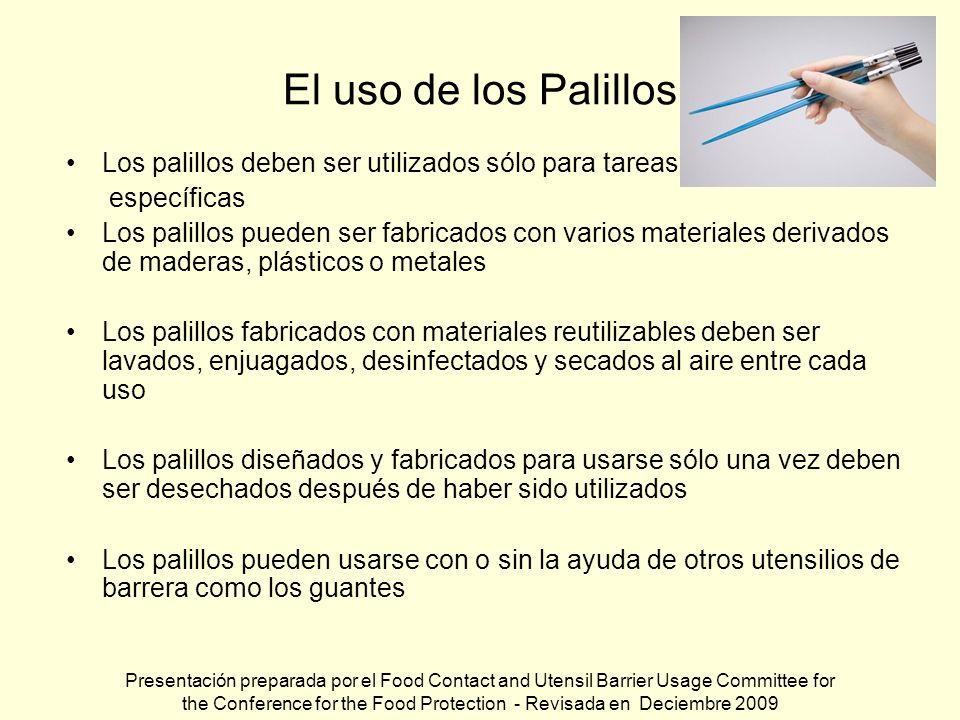 El uso de los Palillos Los palillos deben ser utilizados sólo para tareas específicas Los palillos pueden ser fabricados con varios materiales derivad