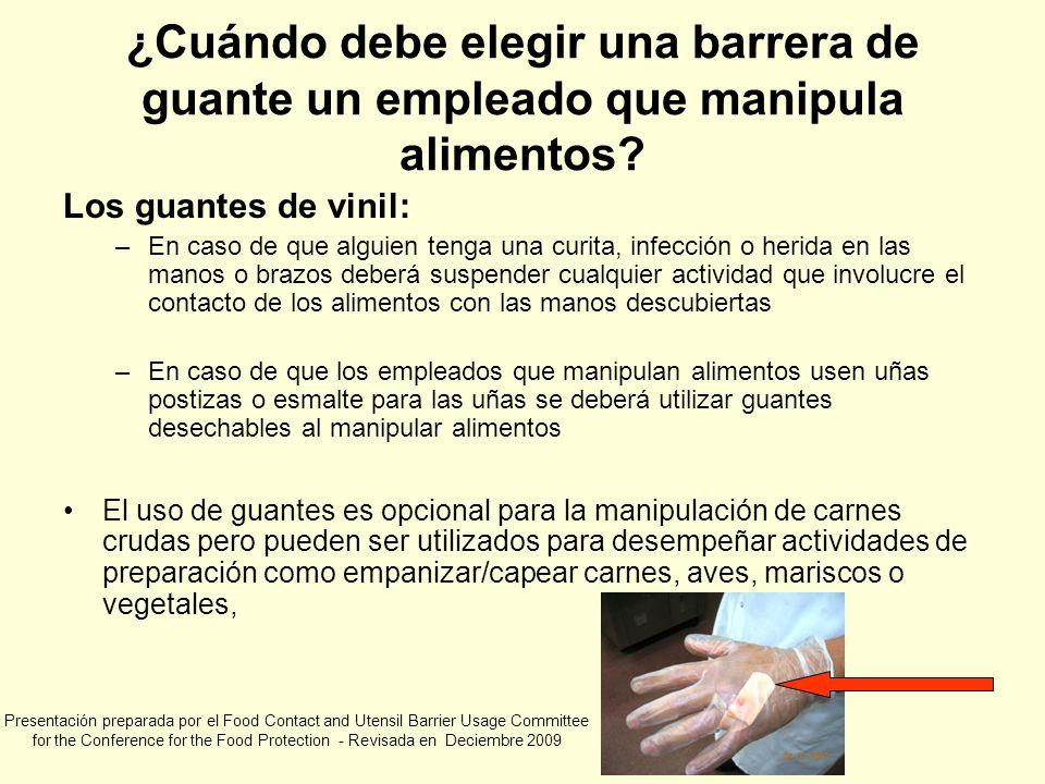 ¿Cuándo debe elegir una barrera de guante un empleado que manipula alimentos? Los guantes de vinil: –En caso de que alguien tenga una curita, infecció