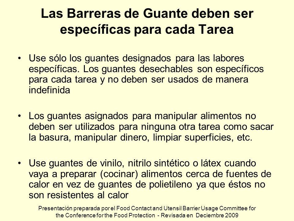Las Barreras de Guante deben ser específicas para cada Tarea Use sólo los guantes designados para las labores específicas. Los guantes desechables son