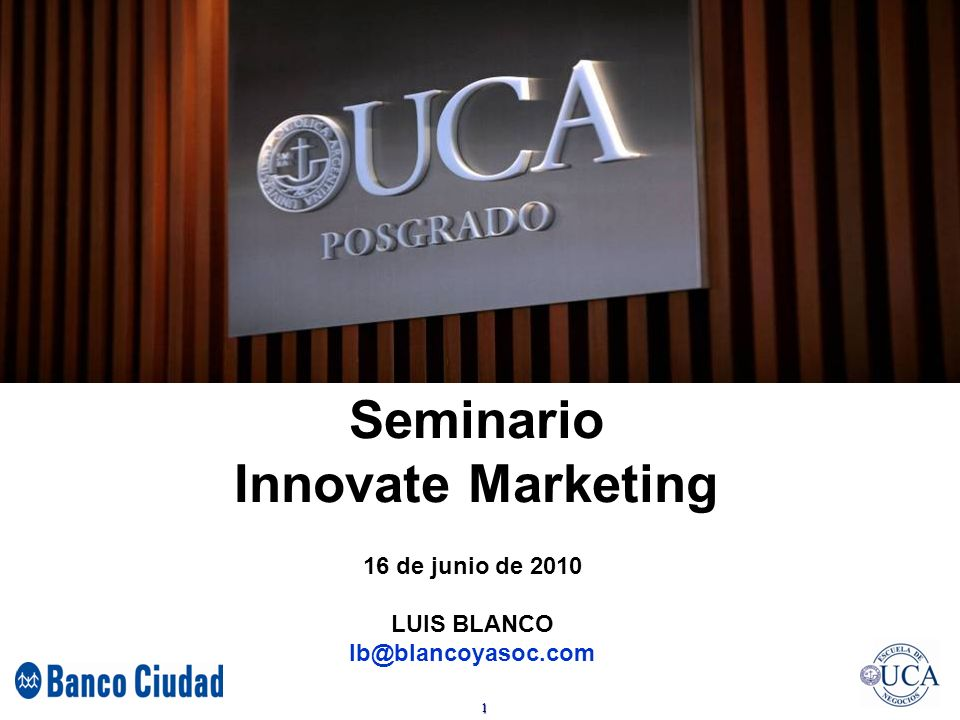 1 UCA – PDP HERRAMIENTAS COMERCIALES Seminario Innovate Marketing 16 de junio de 2010 LUIS BLANCO lb@blancoyasoc.com