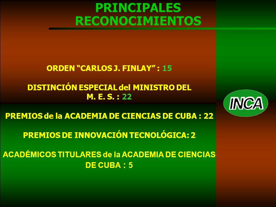 PRINCIPALES RECONOCIMIENTOS ORDEN CARLOS J. FINLAY : 15 DISTINCIÓN ESPECIAL del MINISTRO DEL M.