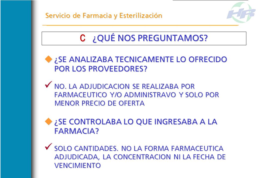 Servicio de Farmacia y Esterilización ¿HABÍA UN SEGUIMIENTO ADMINISTRATIVO DEL TRAMITE DE ADQUISICION? ¿HABÍA UN SEGUIMIENTO ADMINISTRATIVO DEL TRAMIT