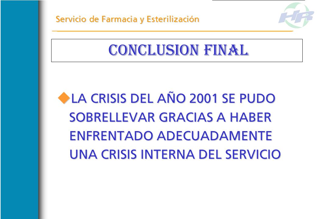 Servicio de Farmacia y Esterilización INDICADORES ECONOMICOS DE FARMACIA INDICADORES ECONOMICOS DE FARMACIA PROPORCION CONSUMO/ADQUISICION