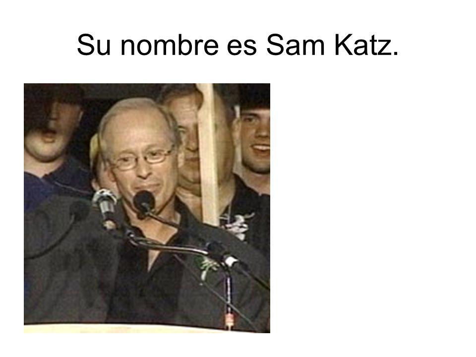 Su nombre es Sam Katz.