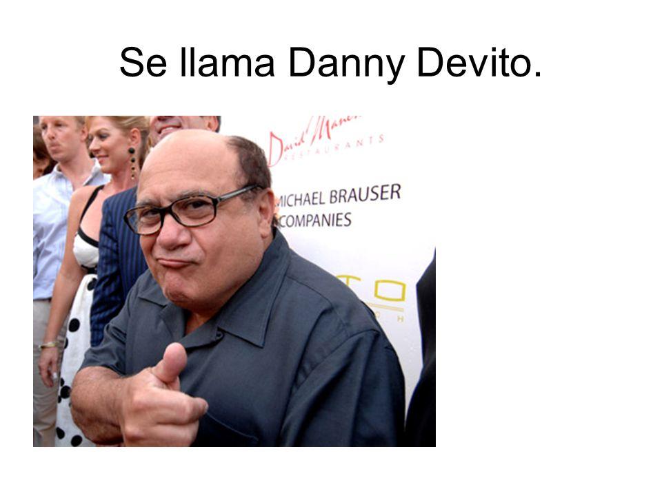 Se llama Danny Devito.