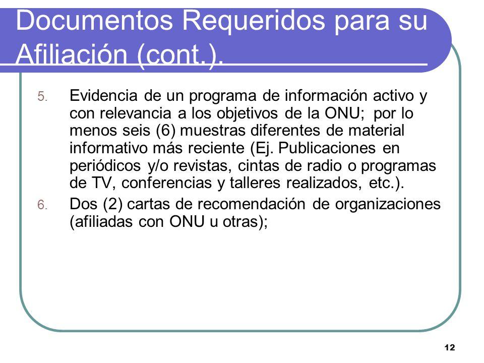 12 5. Evidencia de un programa de información activo y con relevancia a los objetivos de la ONU; por lo menos seis (6) muestras diferentes de material