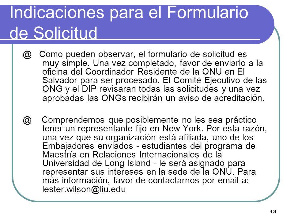 13 Indicaciones para el Formulario de Solicitud @ Como pueden observar, el formulario de solicitud es muy simple.