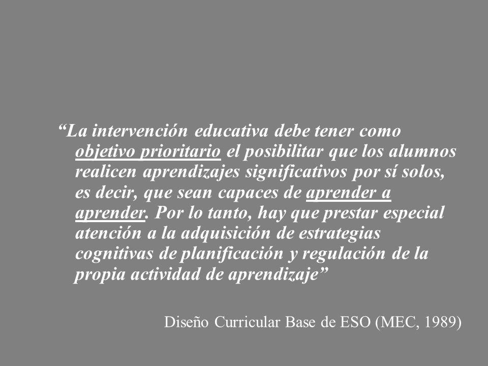La intervención educativa debe tener como objetivo prioritario el posibilitar que los alumnos realicen aprendizajes significativos por sí solos, es de