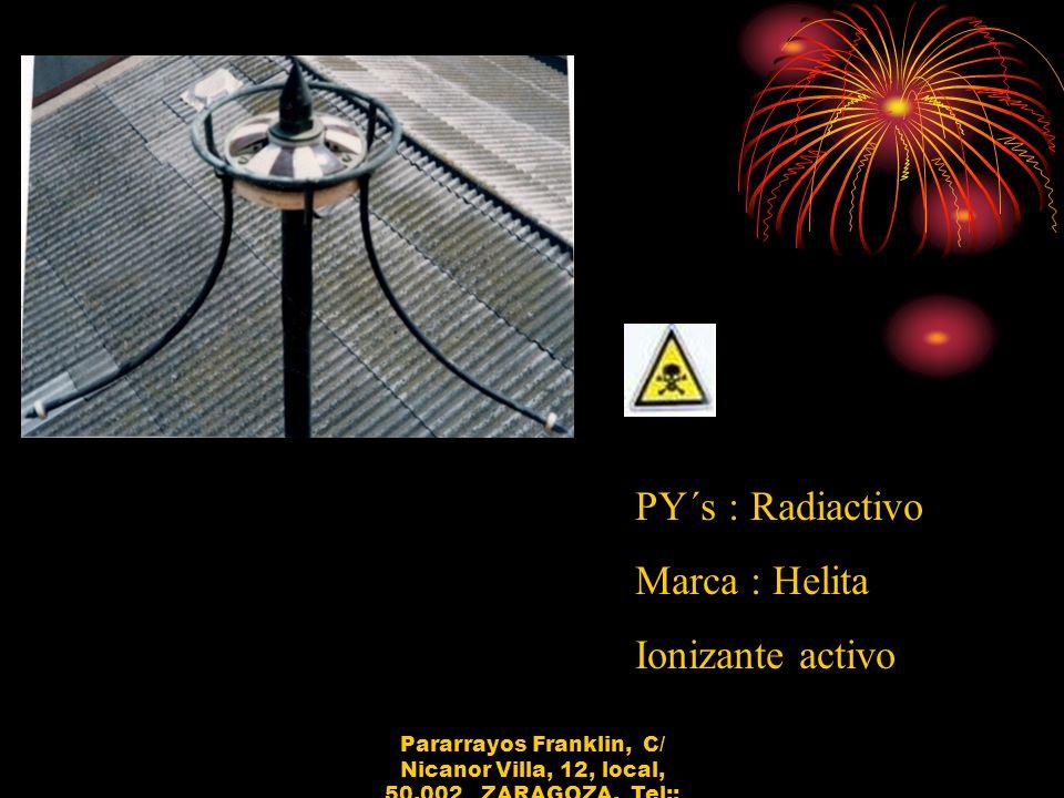 PY´s : Radiactivo Marca : Helita Ionizante activo Pararrayos Franklin, C/ Nicanor Villa, 12, local, 50.002 ZARAGOZA, Tel:: 652.211.671