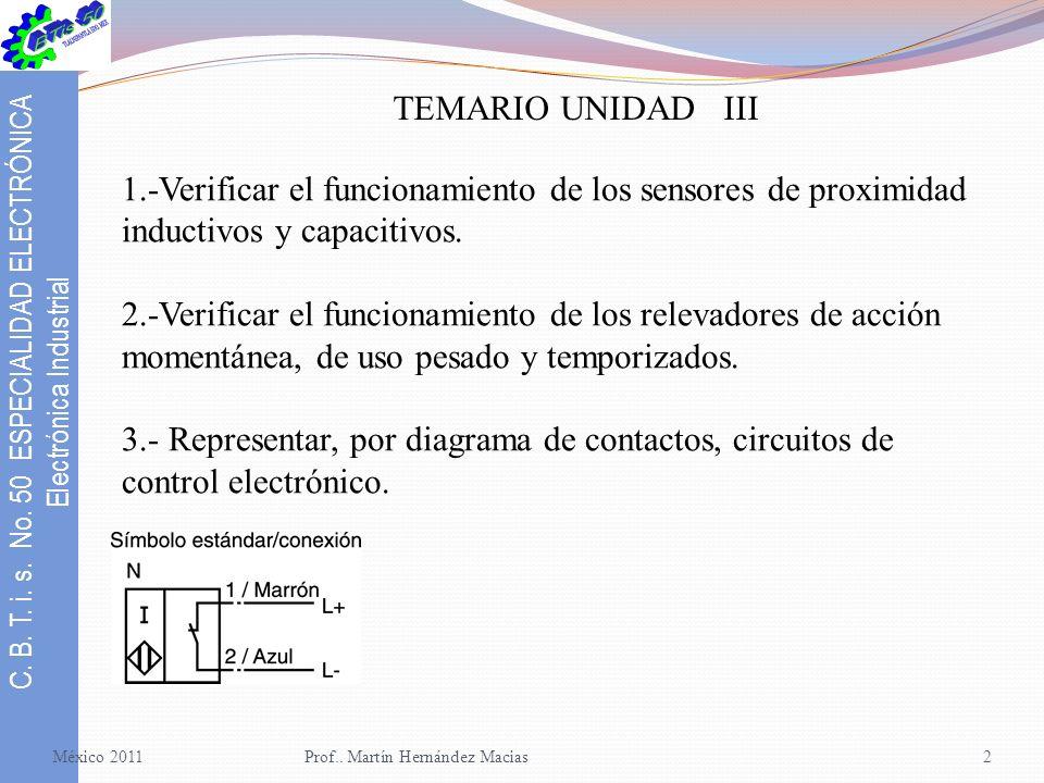 C.B. T. i. s. No. 50 ESPECIALIDAD ELECTRÓNICA Electrónica Industrial México 2011 Prof..