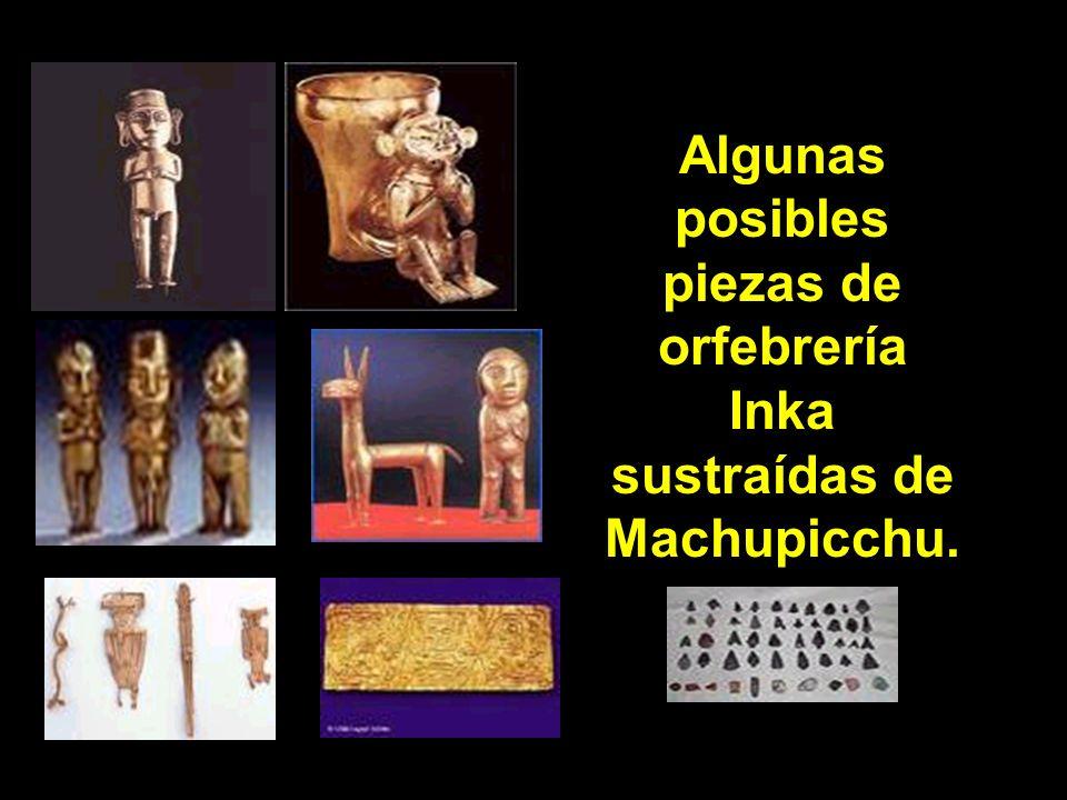 Algunas posibles piezas de orfebrería Inka sustraídas de Machupicchu.