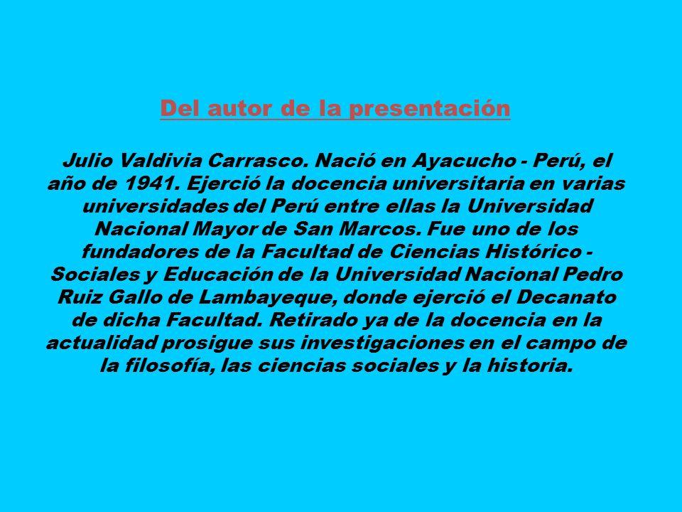 Del autor de la presentación Julio Valdivia Carrasco.