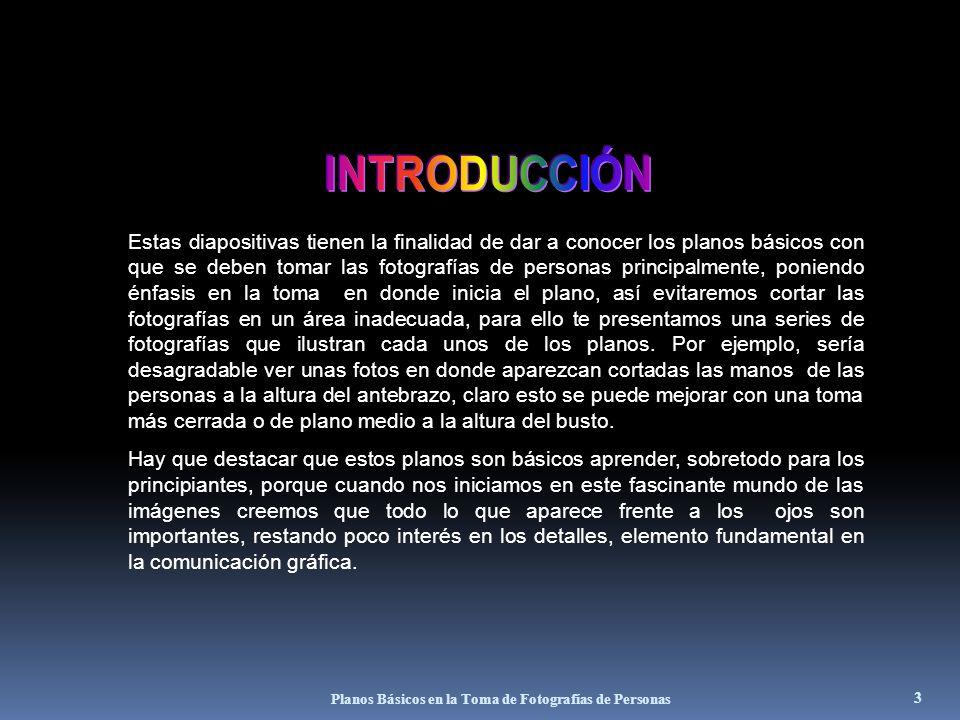 Planos Básicos en la Toma de Fotografías de Personas 13 (CLOSE UP) TOMA QUE INICIA DESDE LOS HOMBROS HASTA LA CABEZA.