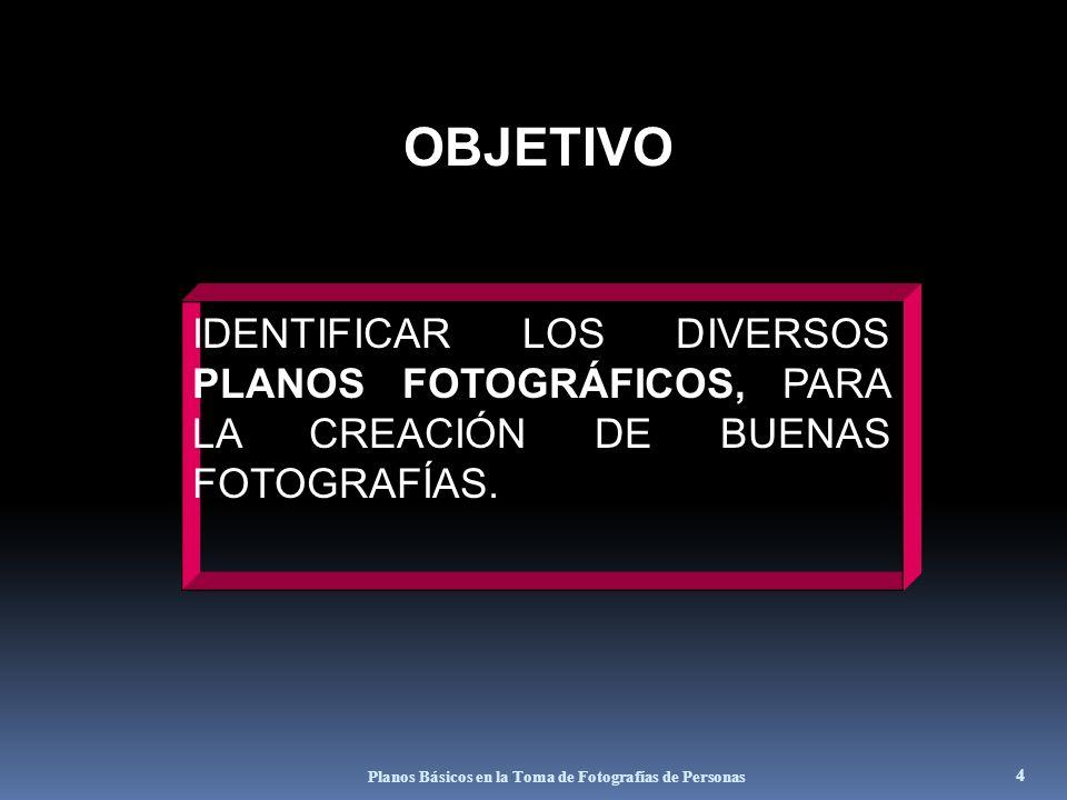 Planos Básicos en la Toma de Fotografías de Personas 3 Estas diapositivas tienen la finalidad de dar a conocer los planos básicos con que se deben tom