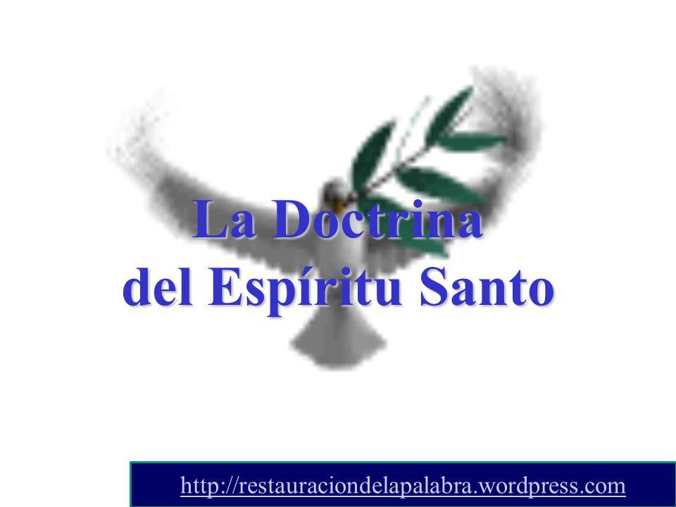 La Doctrina del Espíritu Santo http://restauraciondelapalabra.wordpress.com