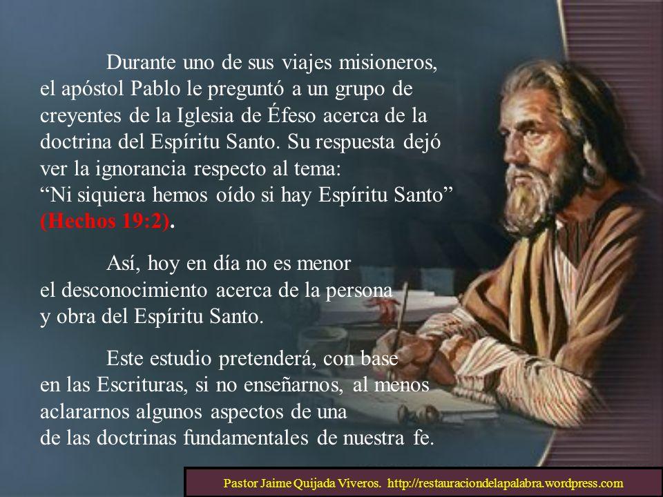 Durante uno de sus viajes misioneros, el apóstol Pablo le preguntó a un grupo de creyentes de la Iglesia de Éfeso acerca de la doctrina del Espíritu S