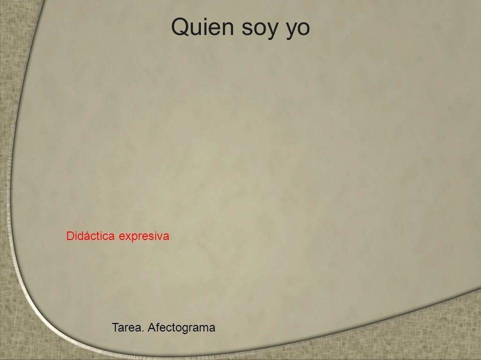 Quien soy yo Didáctica expresiva Tarea. Afectograma