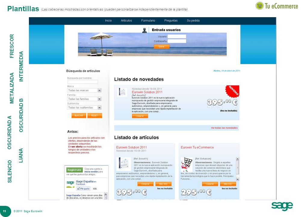 11 © 2008 Sage Plantillas SILENCIO LIANA OSCURIDAD A OSCURIDAD B METALIZADA INTERMEDIA FRESCOR (Las cabeceras mostradas son orientativas (pueden perso