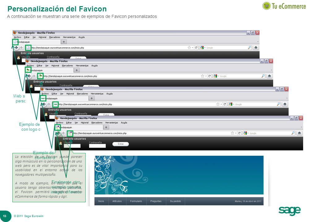 13 © 2008 Sage Personalización del Favicon A continuación se muestran una serie de ejemplos de Favicon personalizados Web sin Favicon personalizado Ej