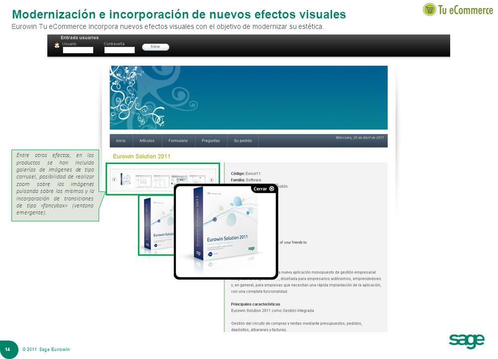 14 © 2008 Sage Modernización e incorporación de nuevos efectos visuales Eurowin Tu eCommerce incorpora nuevos efectos visuales con el objetivo de mode