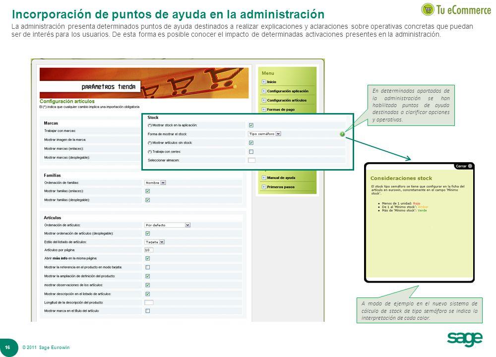16 © 2008 Sage Incorporación de puntos de ayuda en la administración La administración presenta determinados puntos de ayuda destinados a realizar exp