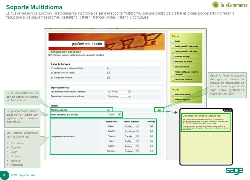18 © 2008 Sage Soporte Multidioma La nueva versión del Eurowin Tu eCommerce incorpora de serie el soporte multidioma, con posibilidad de prefijar el i