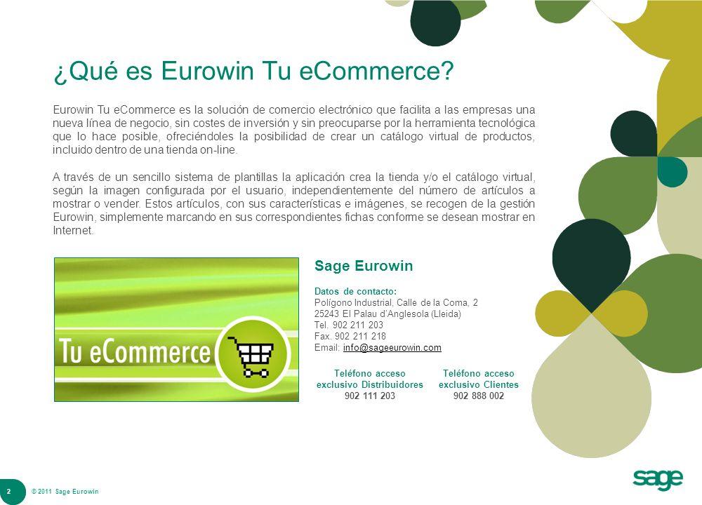 2 © 2008 Sage ¿Qué es Eurowin Tu eCommerce? Eurowin Tu eCommerce es la solución de comercio electrónico que facilita a las empresas una nueva línea de