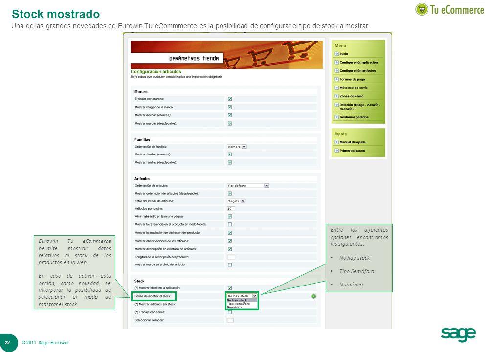 22 © 2008 Sage Stock mostrado Una de las grandes novedades de Eurowin Tu eCommmerce es la posibilidad de configurar el tipo de stock a mostrar. Eurowi
